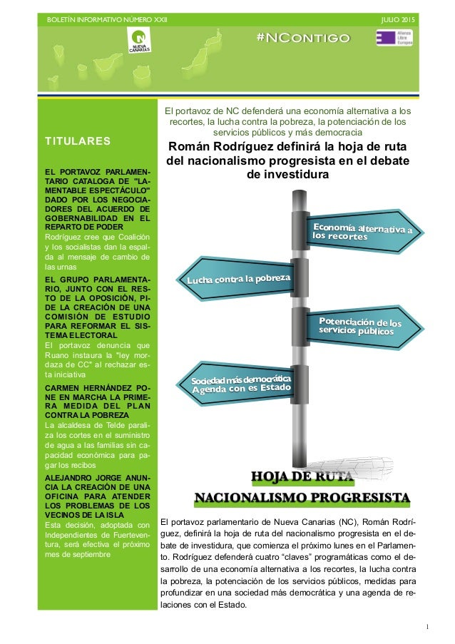BOLETÍN INFORMATIVO NÚMERO XXII   JULIO 2015   1 HOJA DE RUTA NACIONALISMO PROGRESISTA El portavoz de NC defenderá una e...