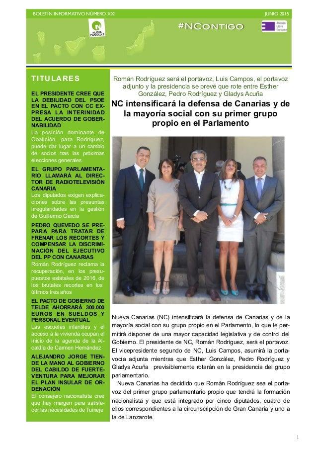 BOLETÍN INFORMATIVO NÚMERO XXI   JUNIO 2015   1 Román Rodríguez será el portavoz, Luis Campos, el portavoz adjunto y la ...