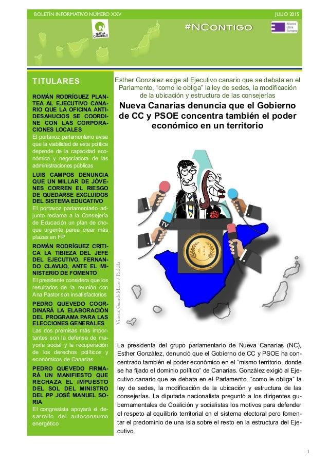BOLETÍN INFORMATIVO NÚMERO XXV   JULIO 2015   1 Esther González exige al Ejecutivo canario que se debata en el Parlament...