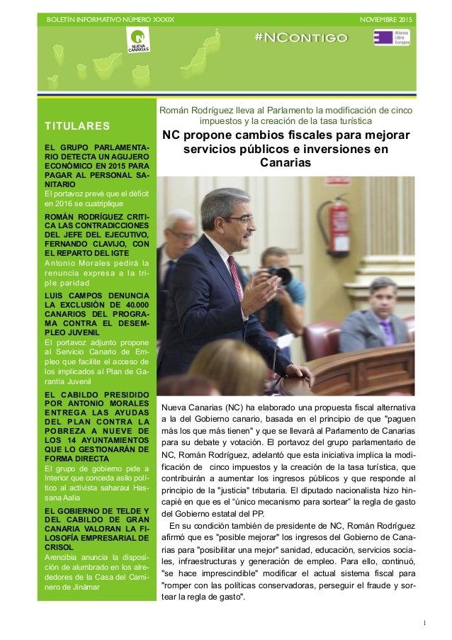 BOLETÍN INFORMATIVO NÚMERO XXXIX   NOVIEMBRE 2015   1 Román Rodríguez lleva al Parlamento la modificación de cinco impue...