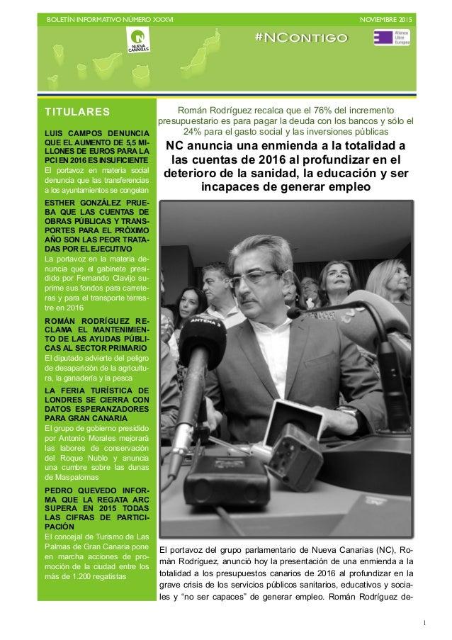 BOLETÍN INFORMATIVO NÚMERO XXXVI   NOVIEMBRE 2015   1 Román Rodríguez recalca que el 76% del incremento presupuestario e...