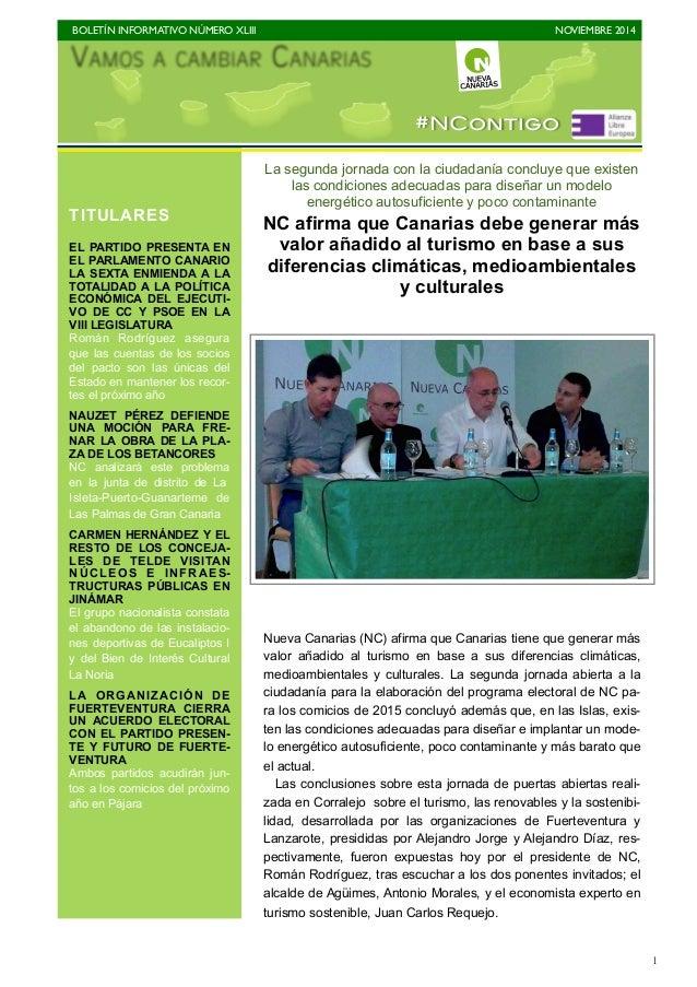 BOLETÍN INFORMATIVO NÚMERO XLIII   NOVIEMBRE 2014   1 La segunda jornada con la ciudadanía concluye que existen las cond...