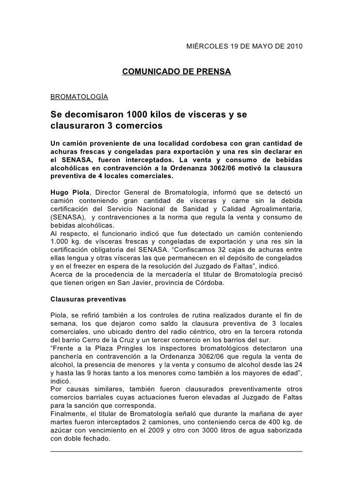 MIÉRCOLES 19 DE MAYO DE 2010                         COMUNICADO DE PRENSA  BROMATOLOGÍA  Se decomisaron 1000 kilos de vísc...