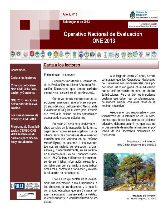 Boletín junio de 2013 Año 1, N° 3 Operativo Nacional de Evaluación ONE 2013 Contenidos Carta a los lectores. Criterios de ...