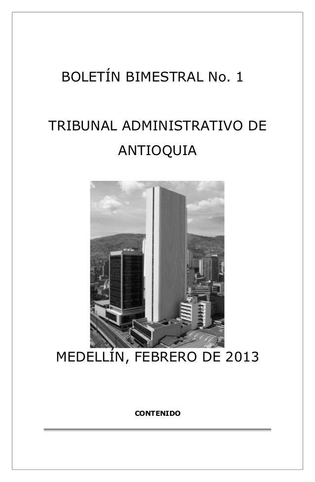 BOLETÍN BIMESTRAL No. 1  TRIBUNAL ADMINISTRATIVO DE  ANTIOQUIA  MEDELLÍN, FEBRERO DE 2013  CONTENIDO