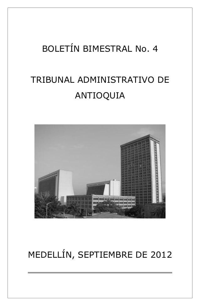 BOLETÍN BIMESTRAL No. 4  TRIBUNAL ADMINISTRATIVO DE  ANTIOQUIA  MEDELLÍN, SEPTIEMBRE DE 2012