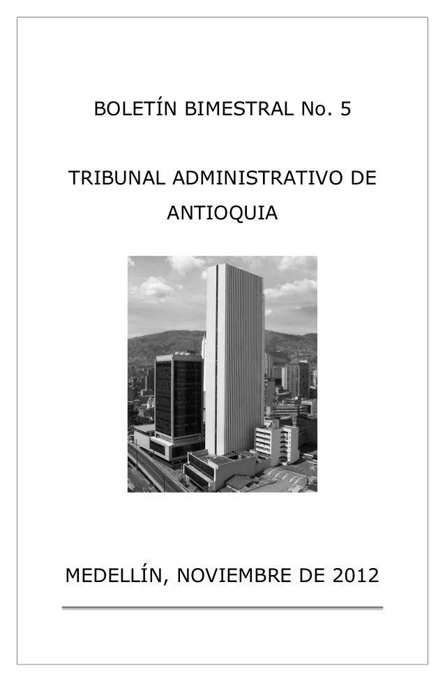 BOLETÍN BIMESTRAL No. 5  TRIBUNAL ADMINISTRATIVO DE  ANTIOQUIA  MEDELLÍN, NOVIEMBRE DE 2012