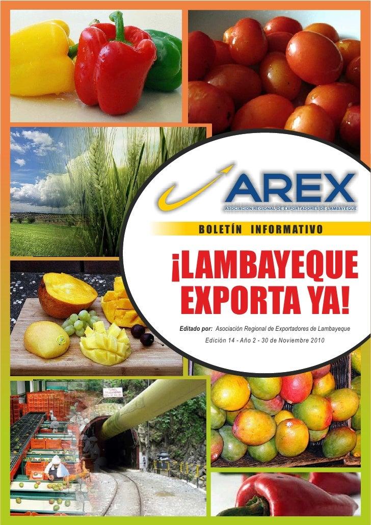 ASOCIACION REGIONAL DE EXPORTADORES DE LAMBAYEQUE      B O L E T Í N I N F O R M AT I V O¡LAMBAYEQUE EXPORTA YA!Editado po...