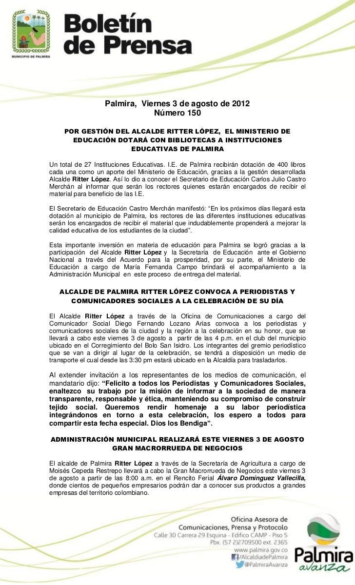 Palmira, Viernes 3 de agosto de 2012                               Número 150     POR GESTIÓN DEL ALCALDE RITTER LÓPEZ, EL...