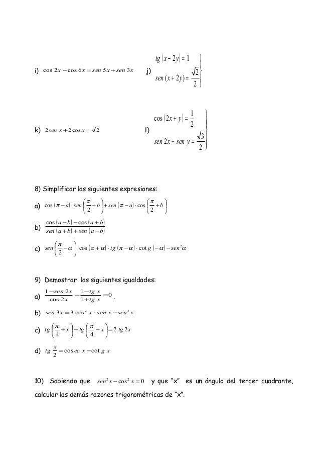 i) xsenxsenxx 356cos2cos +=− j) ( )      =+ =− 2 2 )2( 12 yxsen yxtg k) 2cos22 =+ xxsen l) ( )       =− =+ 2 3...