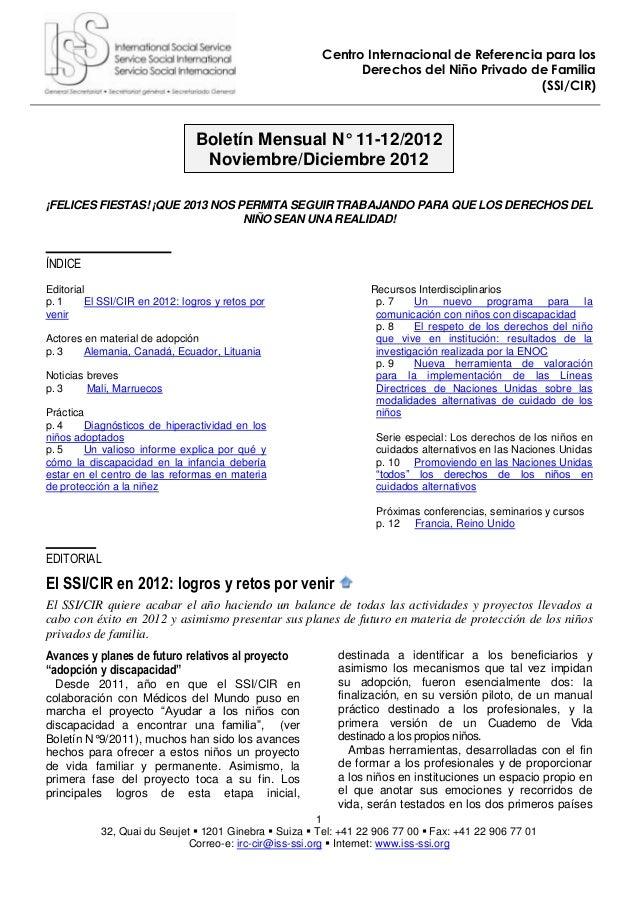 1 32, Quai du Seujet  1201 Ginebra  Suiza  Tel: +41 22 906 77 00  Fax: +41 22 906 77 01 Correo-e: irc-cir@iss-ssi.org ...