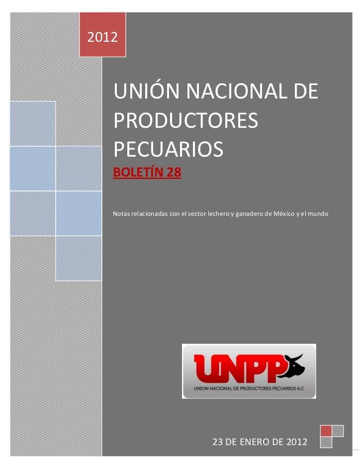2012   UNIÓN NACIONAL DE   PRODUCTORES   PECUARIOS   BOLETÍN 28   Notas relacionadas con el sector lechero y ganadero de M...