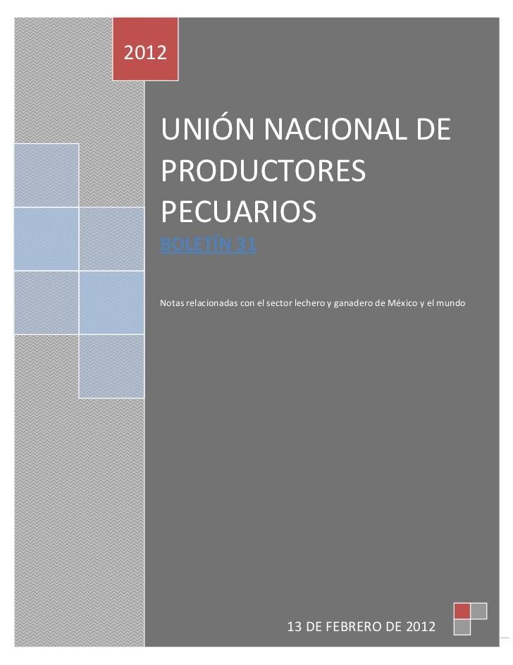 2012   UNIÓN NACIONAL DE   PRODUCTORES   PECUARIOS   BOLETÍN 31   Notas relacionadas con el sector lechero y ganadero de M...