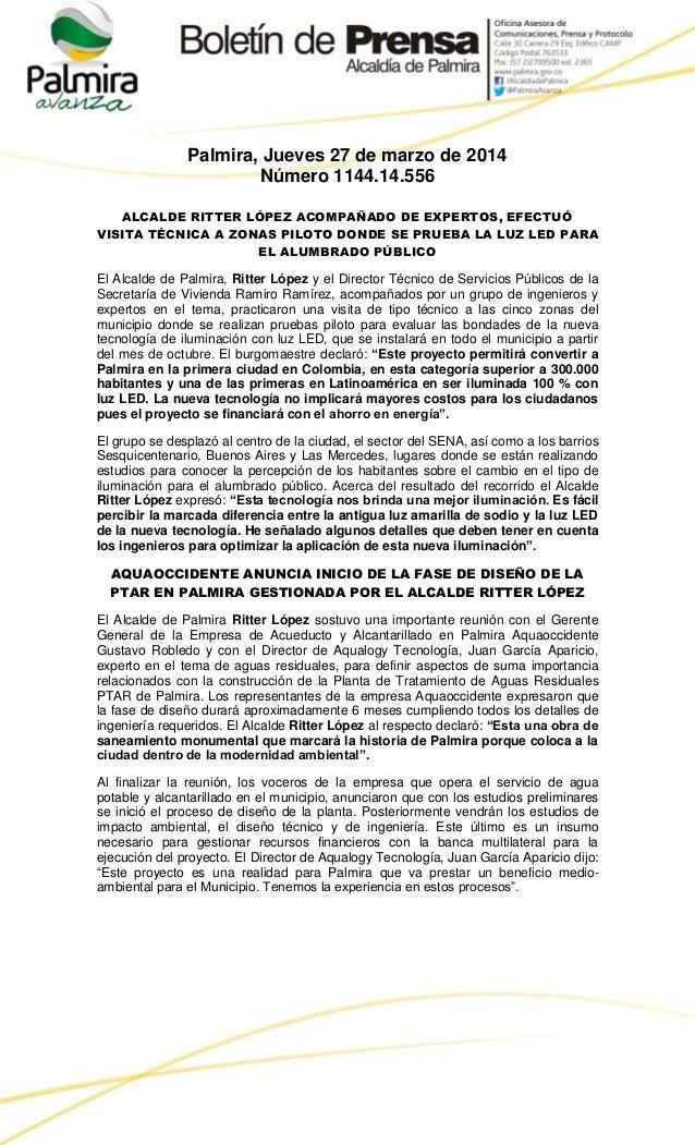 Palmira, Jueves 27 de marzo de 2014 Número 1144.14.556 ALCALDE RITTER LÓPEZ ACOMPAÑADO DE EXPERTOS, EFECTUÓ VISITA TÉCNICA...