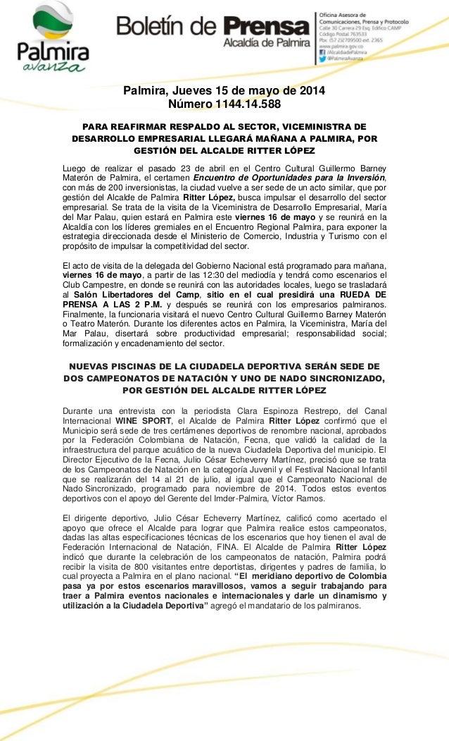 Palmira, Jueves 15 de mayo de 2014 Número 1144.14.588 PARA REAFIRMAR RESPALDO AL SECTOR, VICEMINISTRA DE DESARROLLO EMPRES...