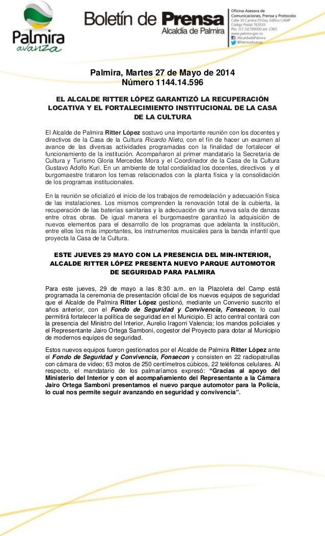 Palmira, Martes 27 de Mayo de 2014 Número 1144.14.596 EL ALCALDE RITTER LÓPEZ GARANTIZÓ LA RECUPERACIÓN LOCATIVA Y EL FORT...