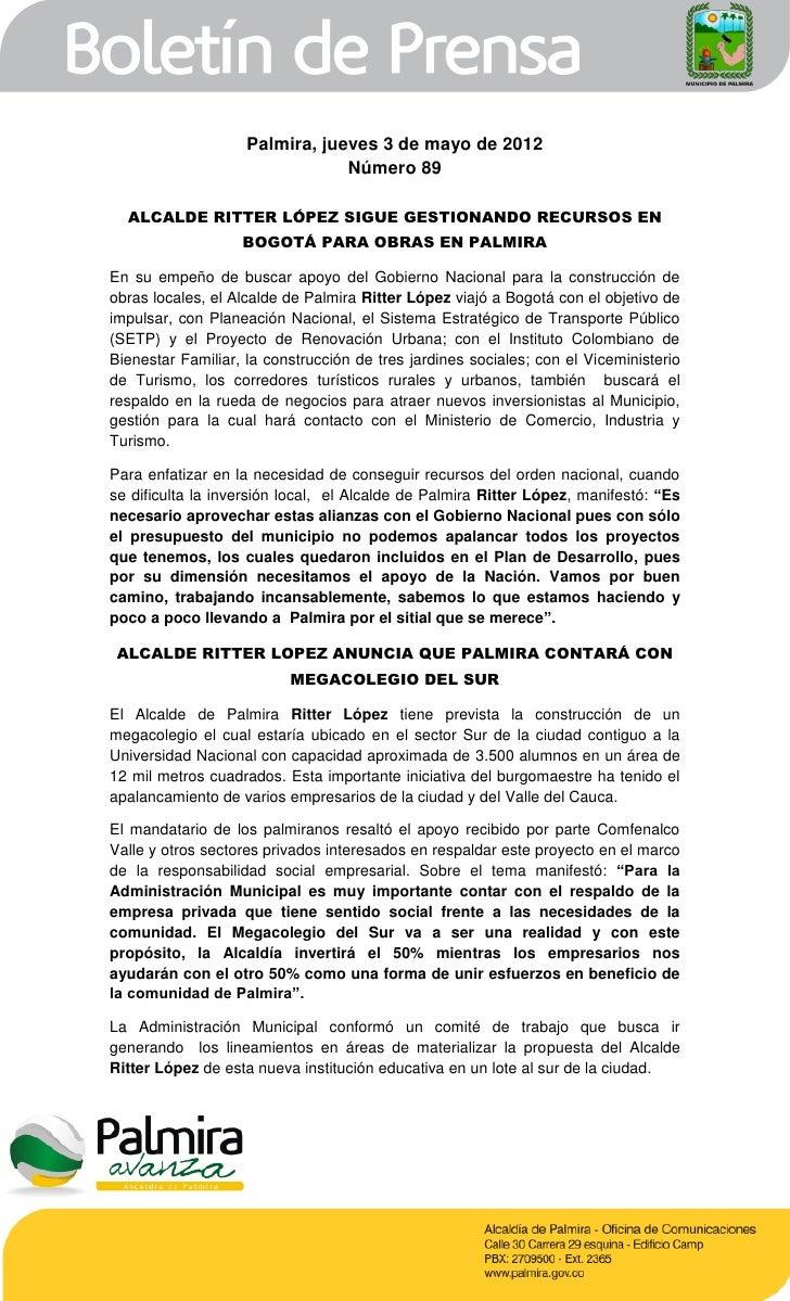 Palmira, jueves 3 de mayo de 2012                                Número 89  ALCALDE RITTER LÓPEZ SIGUE GESTIONANDO RECURSO...