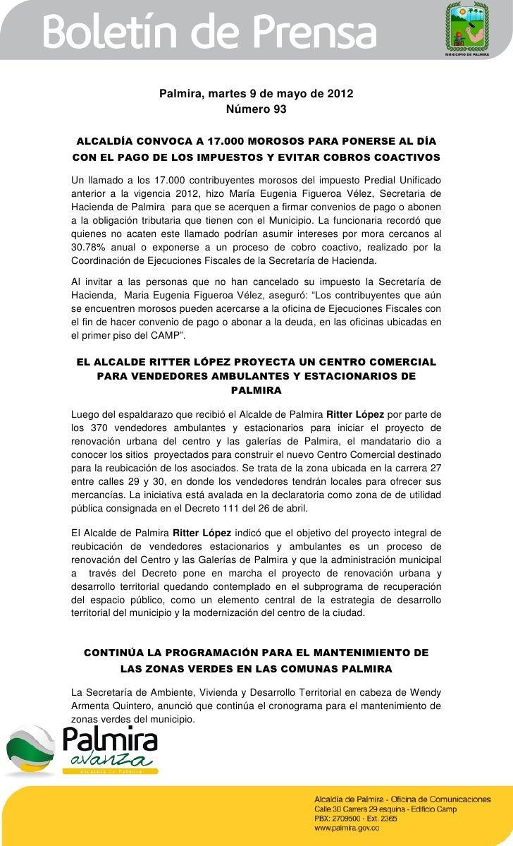 Palmira, martes 9 de mayo de 2012                              Número 93 ALCALDÍA CONVOCA A 17.000 MOROSOS PARA PONERSE AL...