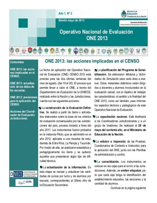 Boletín mayo de 2013 Año 1, N° 2 Operativo Nacional de Evaluación ONE 2013 Contenidos ONE 2013: las accio- nes implicadas ...