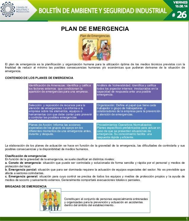 PLAN DE EMERGENCIA El plan de emergencia es la planificación y organización humana para la utilización óptima de los medio...