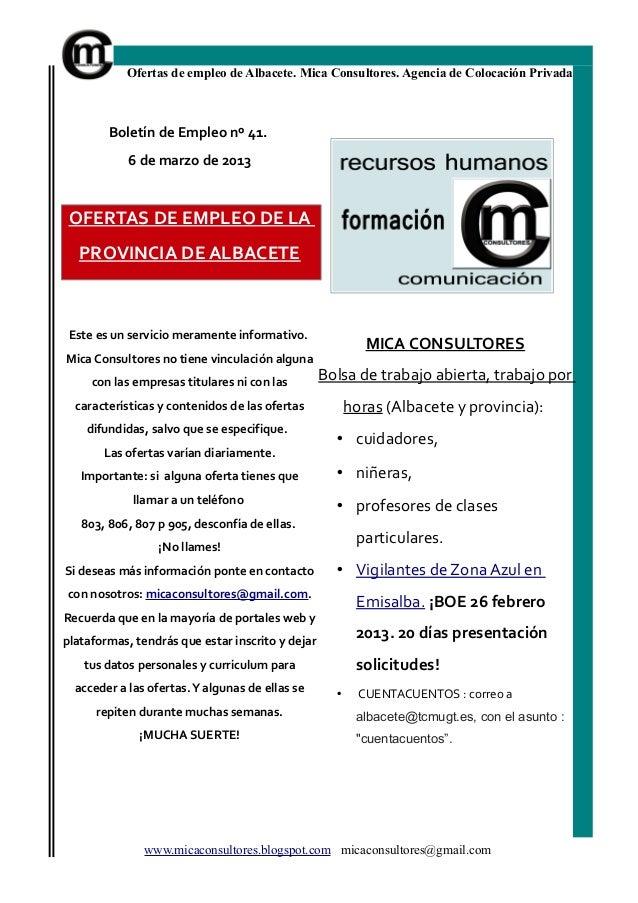 Ofertas de empleo de Albacete. Mica Consultores. Agencia de Colocación Privada        Boletín de Empleo nº 41.            ...