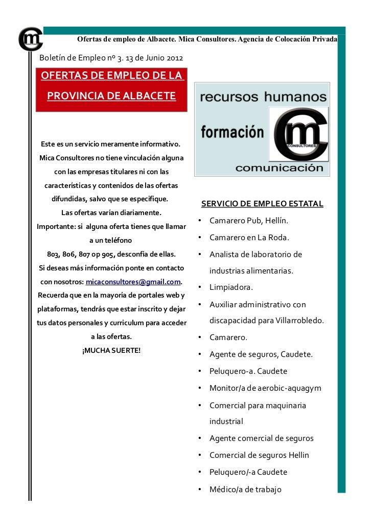 Ofertas de empleo de Albacete. Mica Consultores. Agencia de Colocación PrivadaBoletín de Empleo nº 3. 13 de Junio 2012 OFE...