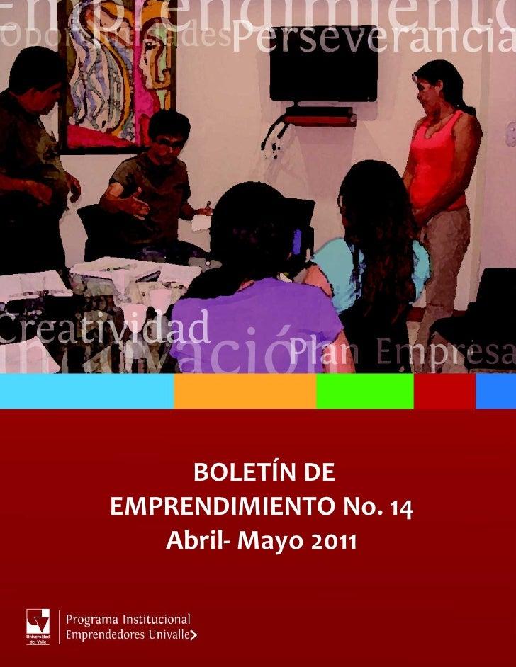 BOLETÍN DEEMPRENDIMIENTO No. 14   Abril- Mayo 2011