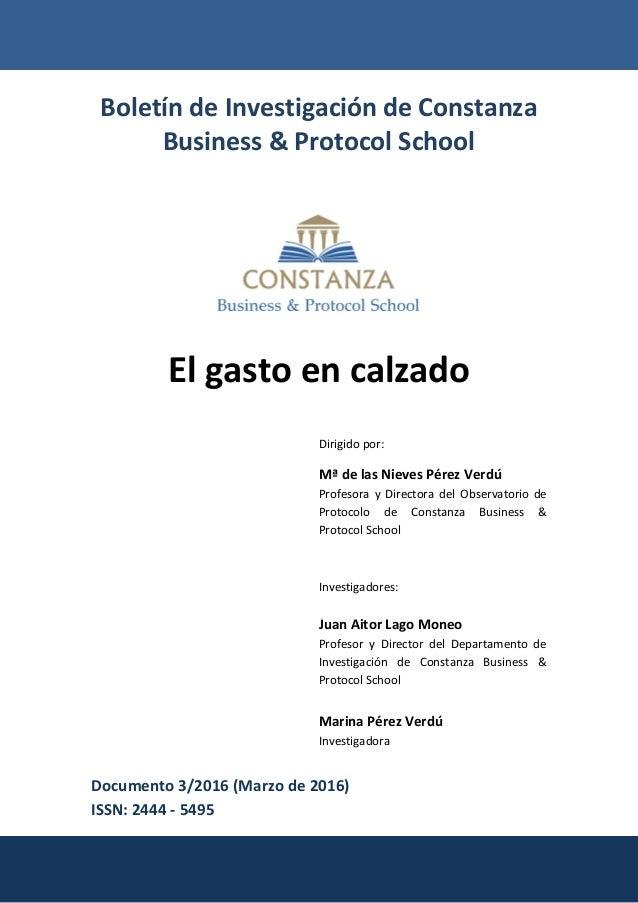 Boletín de Investigación de Constanza Business & Protocol School El gasto en calzado Dirigido por: Mª de las Nieves Pérez ...