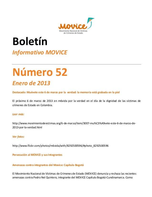 BoletínInformativo MOVICENúmero 52Enero de 2013Destacado: Muévete este 6 de marzo por la verdad: la memoria está grabada e...