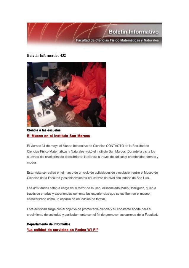 Boletín Informativo 432Ciencia a las escuelasEl Museo en el Instituto San MarcosEl viernes 31 de mayo el Museo Interactivo...
