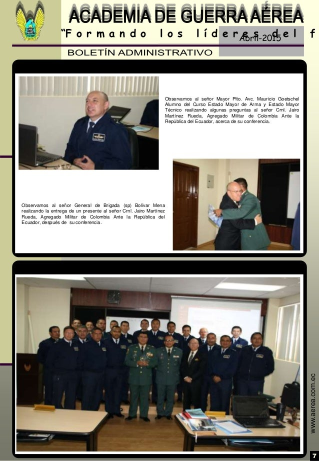 """Abril-2015 7 """"F o r m a n d o l o s l í d e r e s d e l f www.aerea.com.ec Observamos al señor General de Brigada (sp) Bol..."""