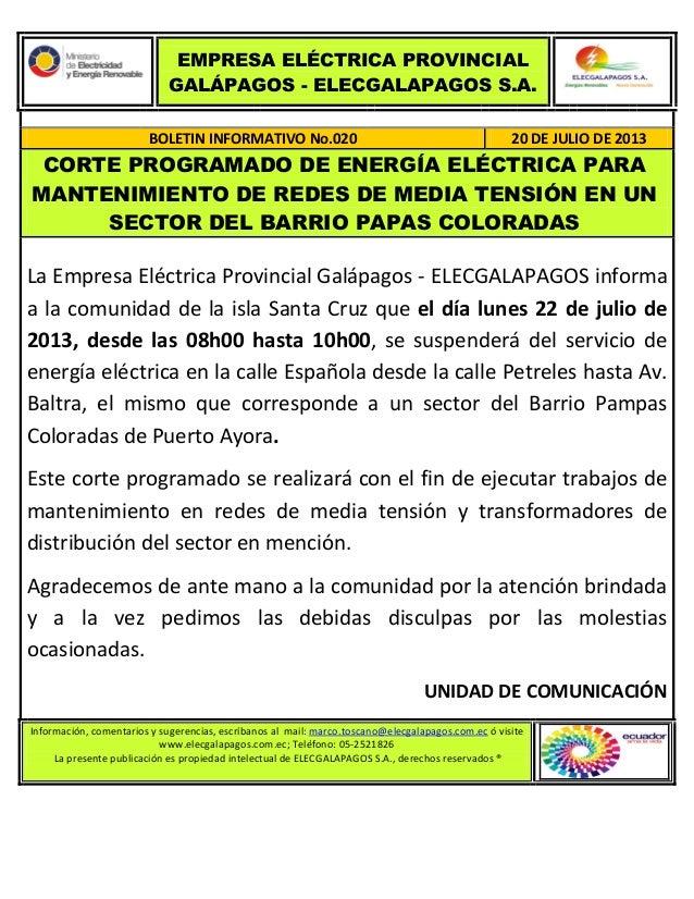 EMPRESA ELÉCTRICA PROVINCIAL GALÁPAGOS - ELECGALAPAGOS S.A. BOLETIN INFORMATIVO No.020 20 DE JULIO DE 2013 CORTE PROGRAMAD...