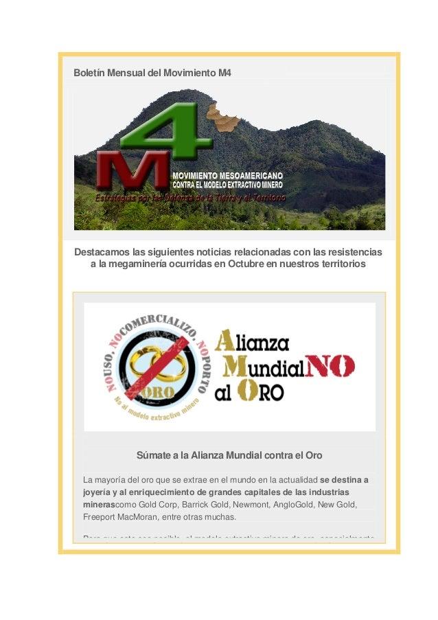 Boletín Mensual del Movimiento M4  Destacamos las siguientes noticias relacionadas con las resistencias a la megaminería o...