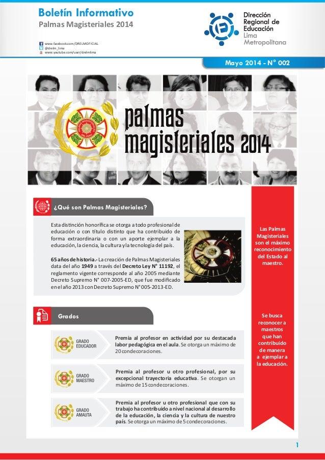 Palmas Magisteriales 2014 Boletín Informativo www.facebook.com/DRELMOFICIAL @drelm_lima www.youtube.com/user/drelmlima May...