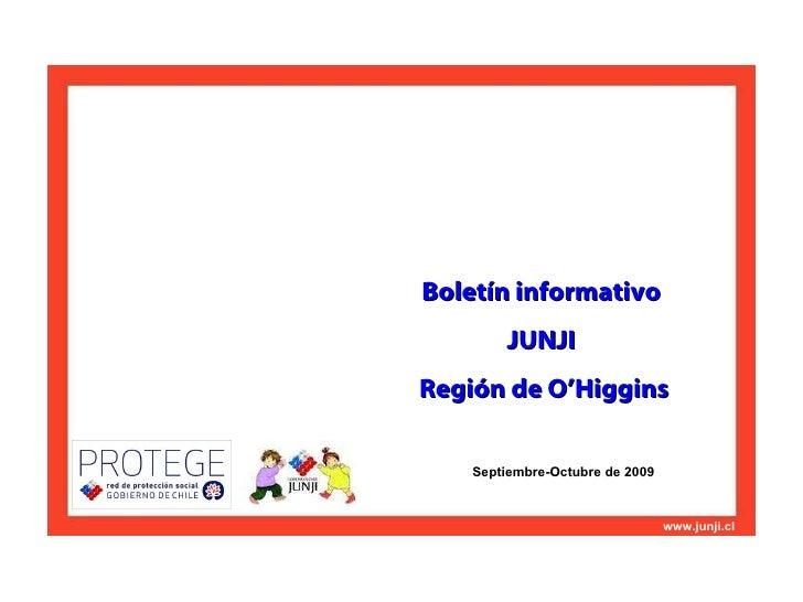 Junta Nacional de Jardines Infantiles / Santiago, Mayo de 2008 www.junji.cl Boletín informativo  JUNJI  Región de O'Higgin...