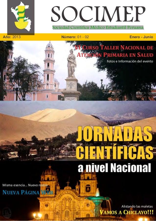 Año: 2013 Número: 01 - 02 Enero - Junio SOCIMEPSociedad Científica Médico Estudiantil Peruana JORNADAS CIENTÍFICAS a nivel...