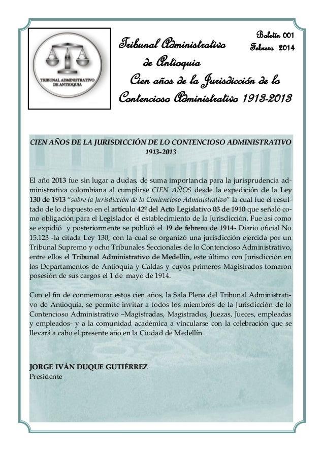 CIEN AÑOS DE LA JURISDICCIÓN DE LO CONTENCIOSO ADMINISTRATIVO 19131913--20132013  El año 20132013 fue sin lugar a dudas, d...