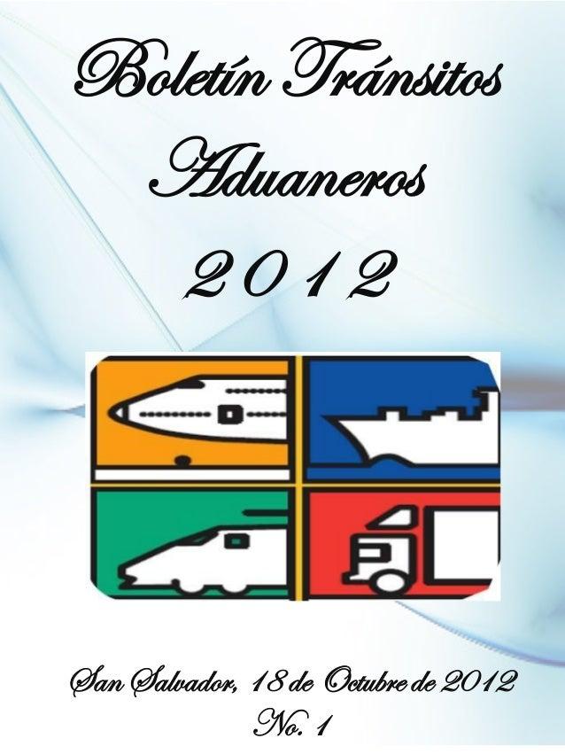 Boletín Tránsitos Aduaneros   2012San Salvador, 18 de Octubre de 2012              No. 1