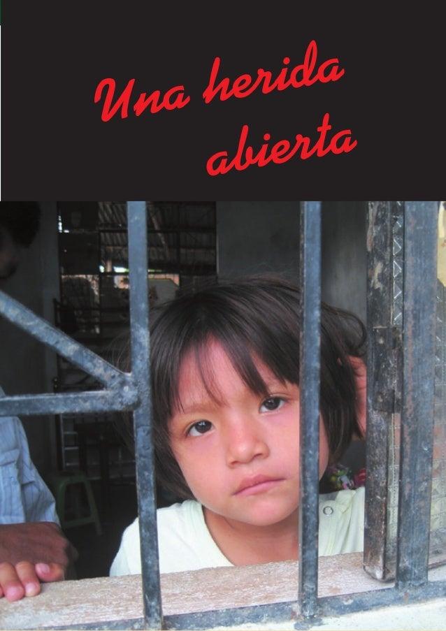 ¡¡LIBERTAD!! ¡¡PARA LOS TRES INDÍGENAS ÚNICOS PRESOS DEL BAGUAZO!! 85 Una herida abierta