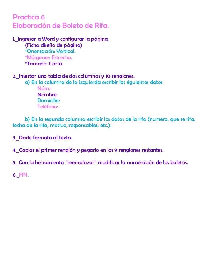 Practica 6<br />Elaboración de Boleto de Rifa.<br />1._Ingresar a Word y configurar la página:<br />(Ficha diseño de págin...