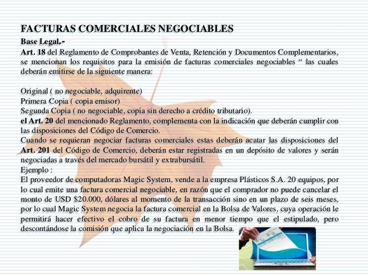 FACTURAS COMERCIALES NEGOCIABLESBase Legal.-Art. 18 del Reglamento de Comprobantes de Venta, Retención y Documentos Comple...