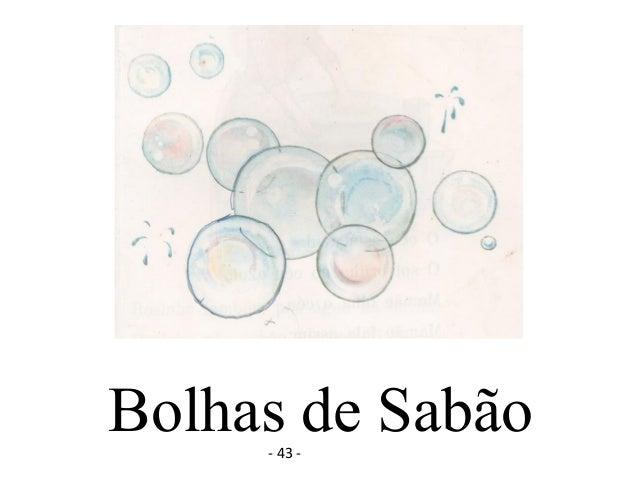 Bolhas de Sabão- 43 -
