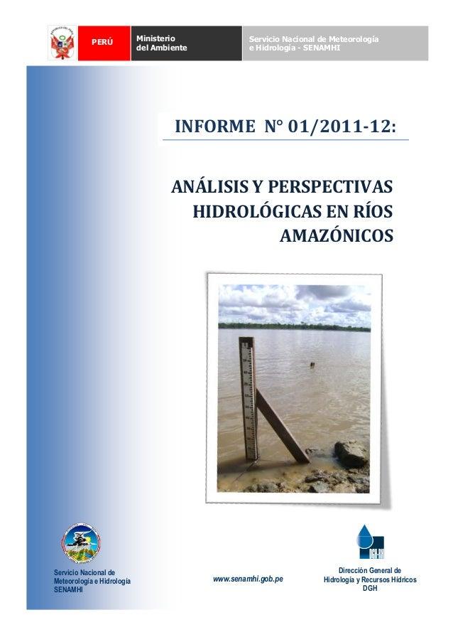 PERÚ Ministerio del Ambiente Servicio Nacional de Meteorología e Hidrología - SENAMHI INFORME N° 01/2011-12: ANÁLISIS Y PE...
