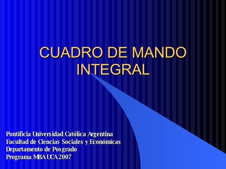 CUADRO DE MANDO INTEGRAL Pontificia Universidad Católica Argentina Facultad de Ciencias Sociales y Económicas Departamento...