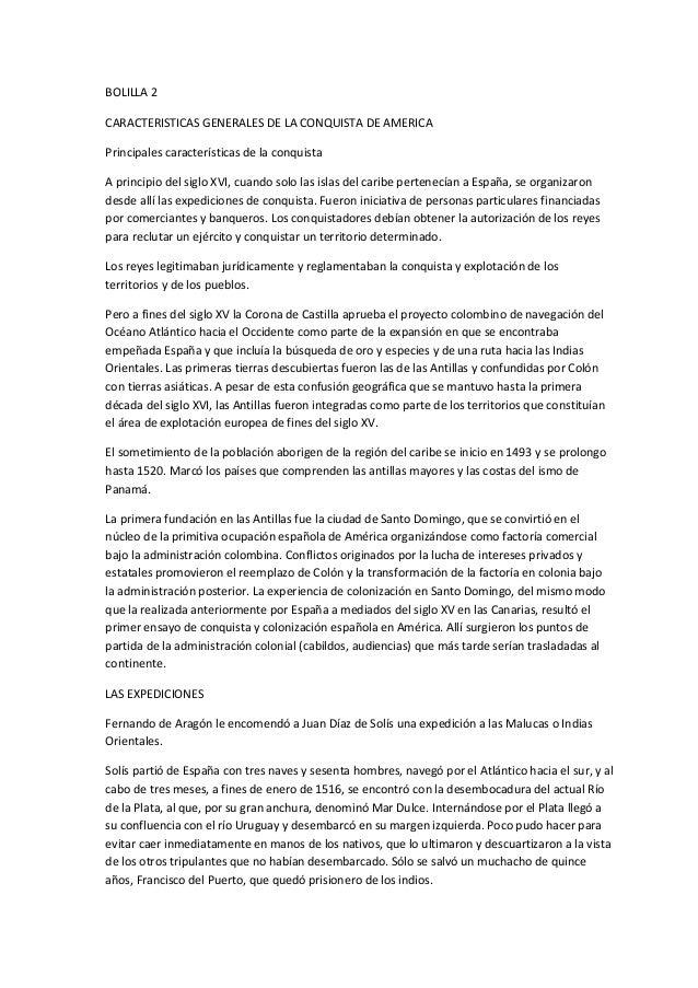 BOLILLA 2 CARACTERISTICAS GENERALES DE LA CONQUISTA DE AMERICA Principales características de la conquista A principio del...