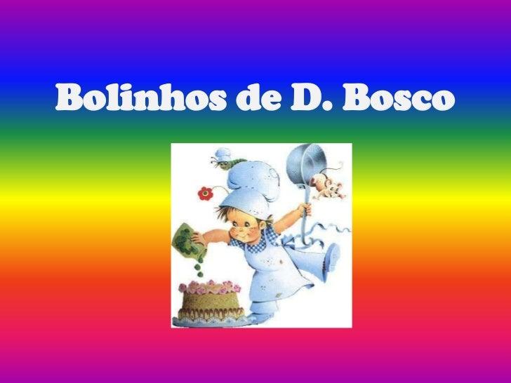 Bolinhos de D. Bosco      por Norberto