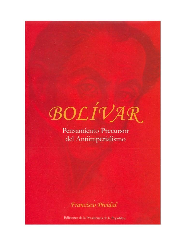 BOLIVARPENSAMIENTO PRECURSOR DEL     ANTIIMPERIALISMO      FRANCISCO PIVIDAL