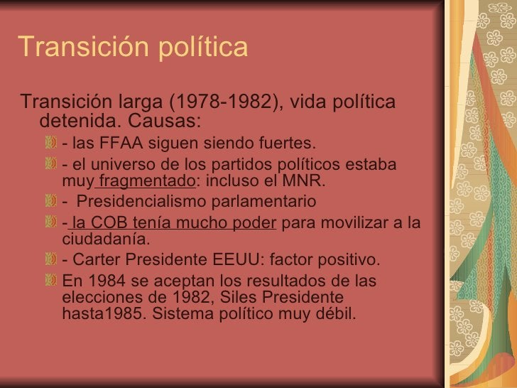 Transición política <ul><li>Transición larga (1978-1982), vida política detenida. Causas: </li></ul><ul><ul><li>- las FFAA...