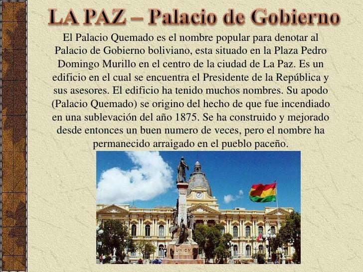 LA PAZ – Palacio de Gobierno<br />El Palacio Quemado es el nombre popular para denotar al Palacio de Gobierno boliviano, e...
