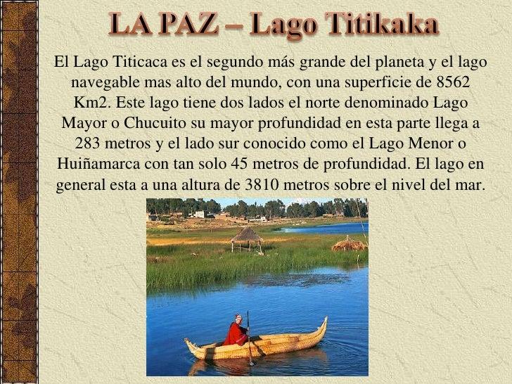 LA PAZ – Lago Titikaka<br />El Lago Titicaca es el segundo más grande del planeta y el lago navegable mas alto del mundo, ...